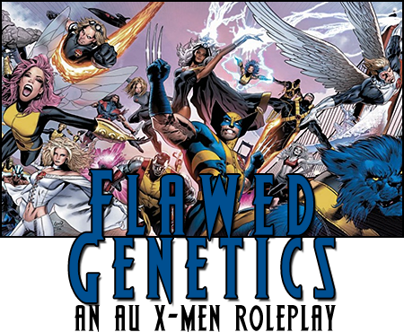 Flawed Genetics - An AU X-Men RP MW8zk6