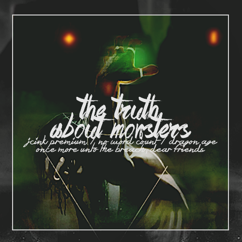 the truth about monsters - an inquisition era dragon age rp RVuny8